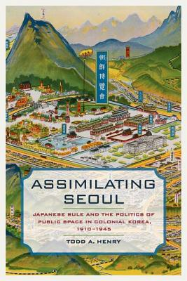 Assimilating Seoul By Henry, Todd A.