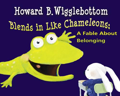 Howard B. Wigglebottom Learns About Chameleons and Blending in By Binkow, Howard/ Cornelison, Susan F. (ILT)