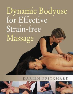 Dynamic Bodyuse for Effective Strain-free Massage By Pritchard, Darien